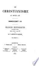Le Christianisme au moyen   ge  Innocent III  S  ances historiques troisi  me s  rie donn  es    Gen  ve en mars