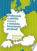 Uvažovanie o politike (nielen) v nemecky hovoriacom prostredí