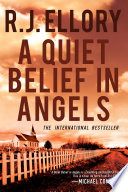 A Quiet Belief in Angels: A Novel by R. J. Ellory