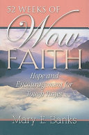 52 Weeks of Wow Faith: Hope and Encouragement for Tough Times For A Transformation For The Next Twelve
