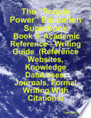 """The """"People Power"""" Education Superbook: Book 8. Academic Reference - Writing Guide (Reference Websites, Knowledge Databases, Journals, Formal Writing With Citations)"""