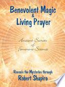 Benevolent Magic and Living Prayer