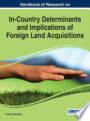 Handbook of Research on In Country Determinants and Implications of Foreign Land Acquisitions