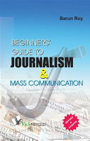 Beginner s Guide to Journalism and Mass Communication