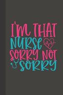 I'm that Nurse Sorry Not Sorry Pdf/ePub eBook
