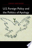 U S  Foreign Policy and the Politics of Apology