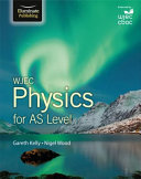 WJEC Physics for AS Level  Student Book