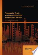 Therapeutic Touch und deren Effektivität im klinischen Bereich: Eine Literaturanalyse
