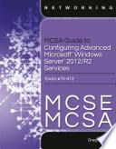 MCSA Guide to Configuring Advanced Microsoft Windows Server 2012  R2 Services  Exam 70 412