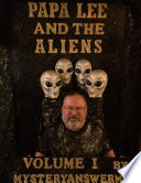 PAPA LEE AND THE ALIENS VOLUME 1