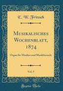 Musikalisches Wochenblatt, 1874, Vol. 5