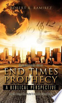 The Complete Layman s Guide to End Times Prophecy a Biblical Perspective