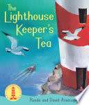 The Lighthouse Keeper's Tea : hobby, he tries everything from baking to...
