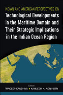 Indian and American Perspectives on Technological Developments in the Maritime Domain and Their Strategic Implications in the Indian Ocean Region