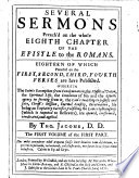 Several Sermons Preach'd On The Whole Eighth Chapter Of The Epistle To The Romans : ...