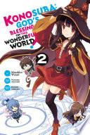 Konosuba: God's Blessing On This Wonderful World!, Vol. 2 (manga) : his allies aqua the goddess, megumin the...