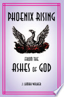 Phoenix rising from the Ashes of God