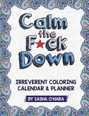 Calm the F ck Down Coloring Calendar and Planner