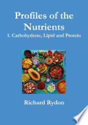 Profiles of the Nutrients    1  Carbohydrate  Lipid and Protein
