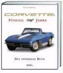 Corvette - fünfzig Jahre