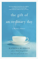 The Gift of an Ordinary Day