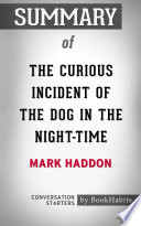 Summary of The Curious Incident of the Dog in the Night Time by Mark Haddon   Conversation Starters