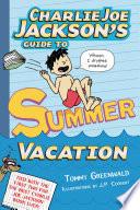 Charlie Joe Jackson s Guide to Summer Vacation