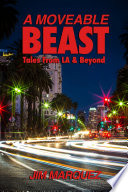 A Moveable Beast  Tales From L A    Beyond