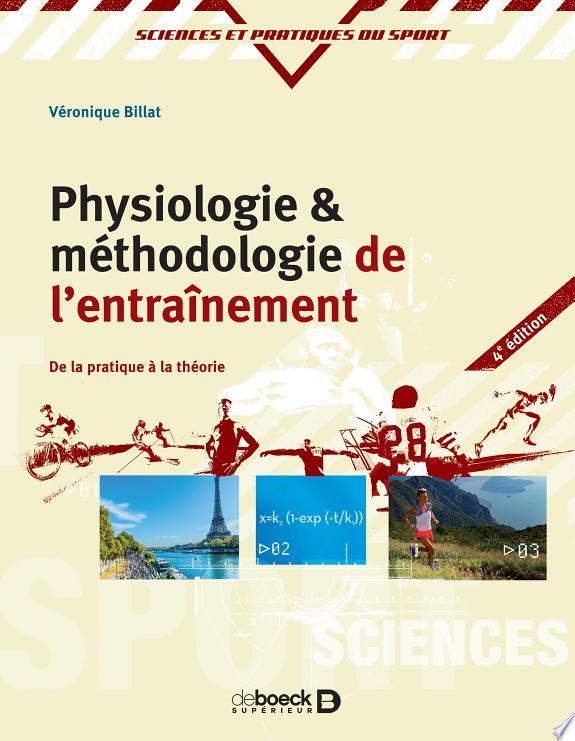 Physiologie et méthodologie de l'entraînement : de la pratique à la théorie / Véronique Billat.- Bruxelles : De Boeck , 2017