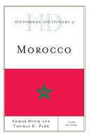 Historical Dictionary of Morocco A Chronology An Introduction A Glossary And