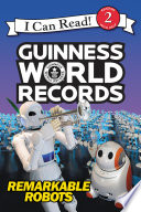Guinness World Records  Remarkable Robots