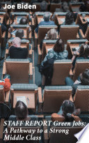 STAFF REPORT Green Jobs: A Pathway to a Strong Middle Class