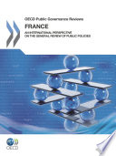 OECD Public Governance Reviews OECD Public Governance Reviews  France An international perspective on the General Review of Public Policies