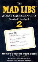 The Mad Libs Worst Case Scenario Survival Handbook 2