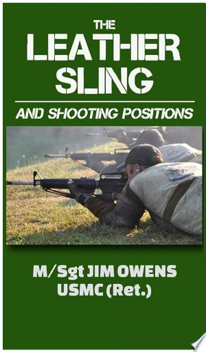 The Leather Sling and Shooting Positions - ISBN:9781939812308