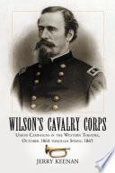 Wilson S Cavalry Corps