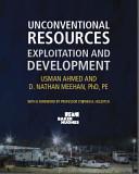 Unconventional Resources Exploitation and Development