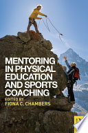Mentoring in Physical Education and Sports Coaching