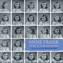 Anne Frank  Her Life in Words and Pictures from the Archives of The Anne Frank House