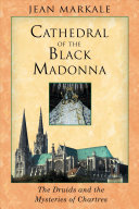 Cathedral Of The Black Madonna : at chartres and the veneration of...
