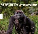 Die Meister der Naturfotografie