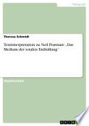 "Textinterpretation zu Neil Postman: ""Das Medium der totalen Enthüllung"""