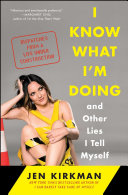 download ebook i know what i\'m doing -- and other lies i tell myself pdf epub
