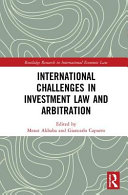 International Challenges in Investment Law and Arbitration