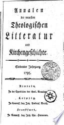 Annalen der neuesten theologischen Litteratur und Kirchengeschichte