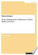 Project Management Certification: A Critical Market Overview : economics - business management, corporate...