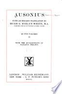 Ausonius  Books XVIII XX  Appendix to Ausonius  The Eucharisticus of Paulinus Pellaeus