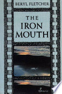 The Iron Mouth : of writing a script. with a central motif...