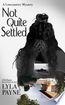 Not Quite Settled A Lowcountry Mystery0