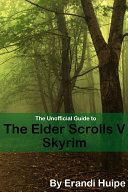 The Unofficial Guide to the Elder Scrolls V   Skyrim
